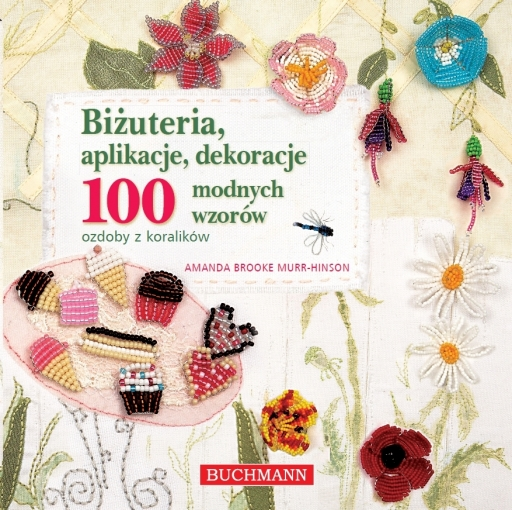 Biżuteria, eplikacje, dekoracje. 100 modnych wzorów, Szkoła Szydełkowania