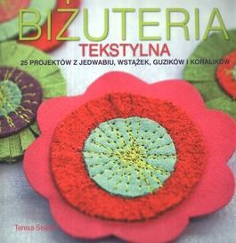 Biżuteria tekstylna. 25 projektów z jedwabiu, wstążek, guzików i koralików, Szkoła Szydełkowania